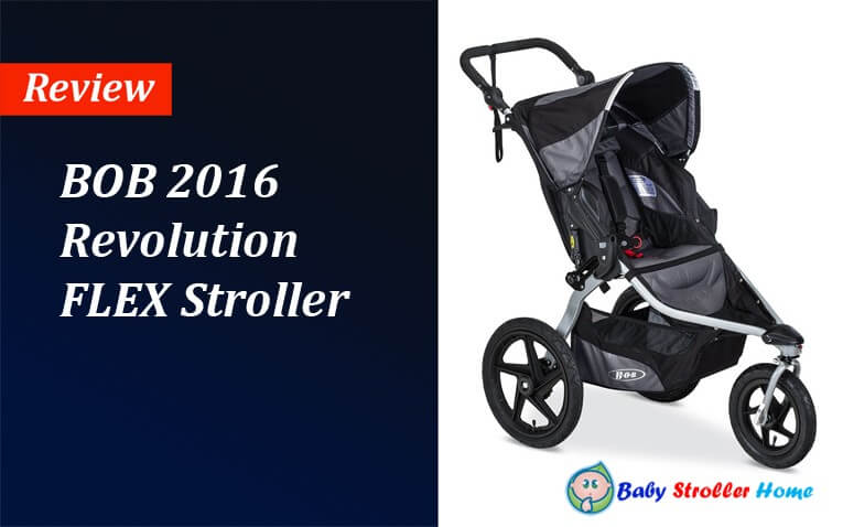 BOB 2016 Revolution FLEX Stroller Review