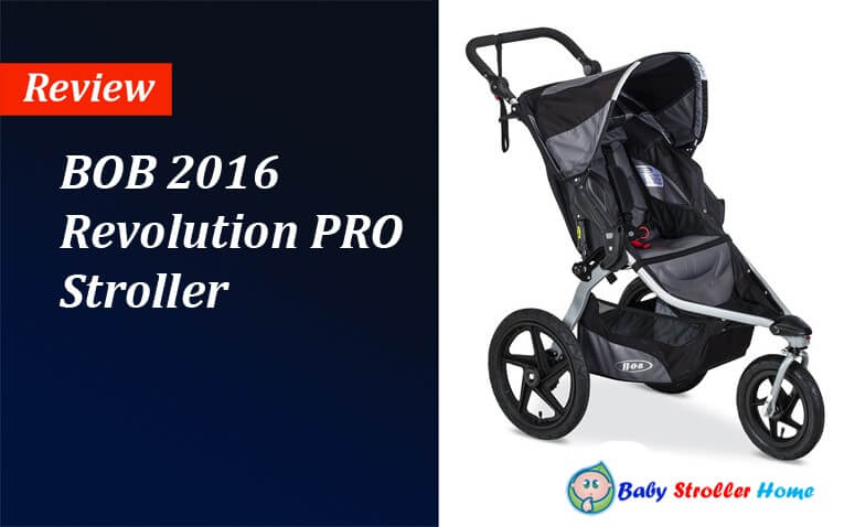 BOB 2016 Revolution PRO Stroller Review