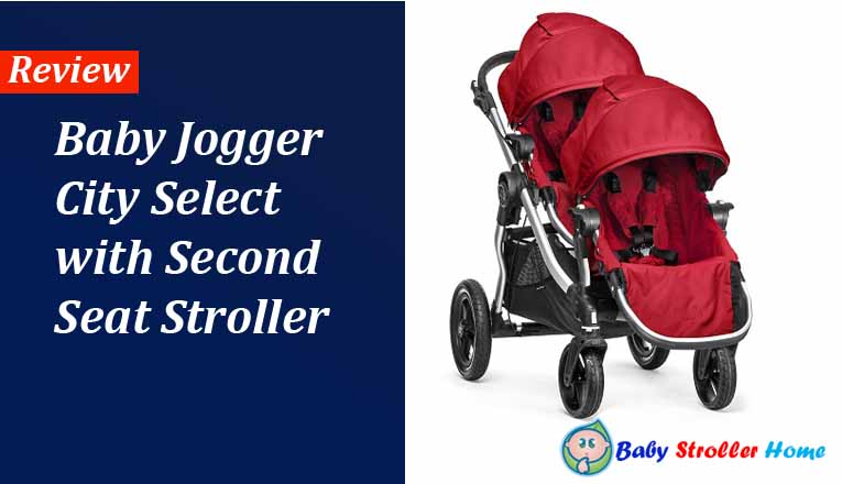 Baby Jogger City Select With Second Seat Stroller Review