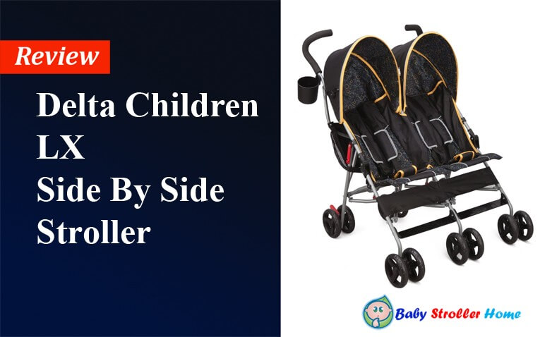 Delta Children LX Side by Side Stroller Review